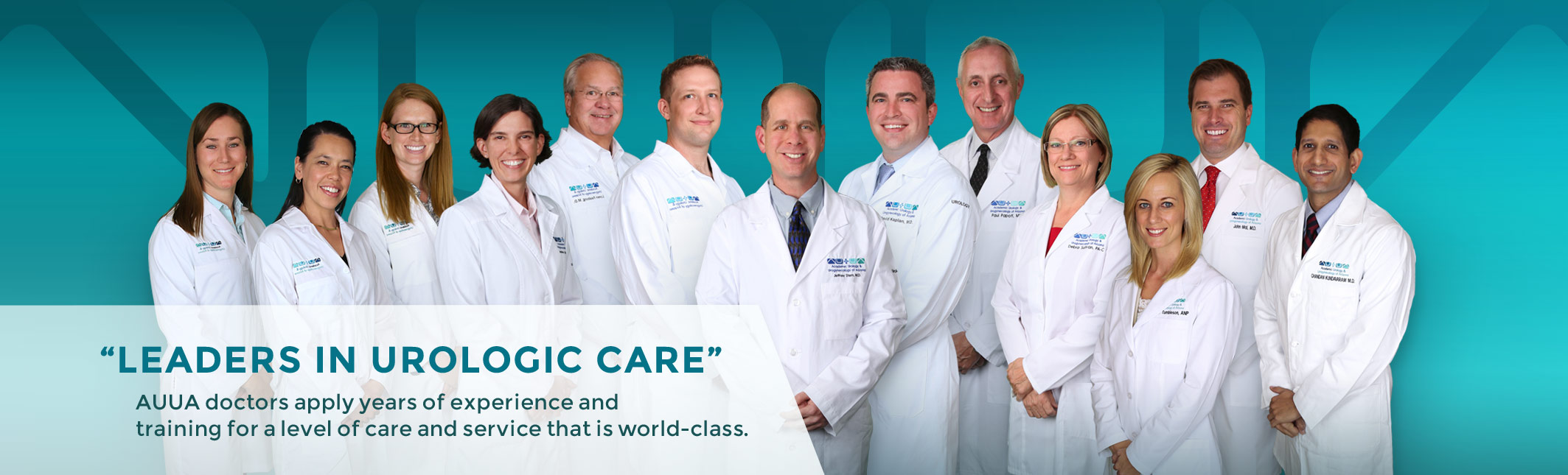 Leaders in Urologic Care - AUUA doctors apply years of experience and training for a level of care and service that is world class.
