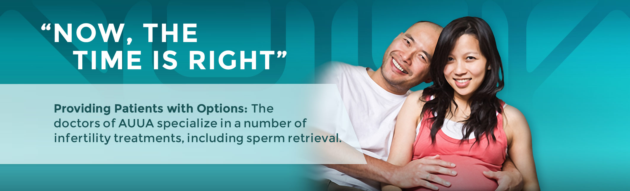 The doctors of AUUA specialize in a number of infertility treatments including sperm retrieval.